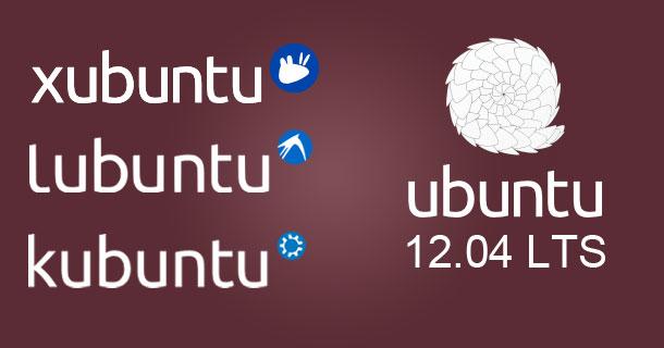 ubuntu-lubuntu-xubuntu-kubuntu-12-04-lts